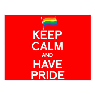 KEEP CALM AND HAVE PRIDE POST CARD