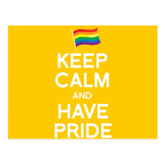 KEEP CALM AND HAVE PRIDE POSTCARD