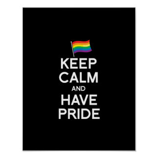 KEEP CALM AND HAVE PRIDE POSTER