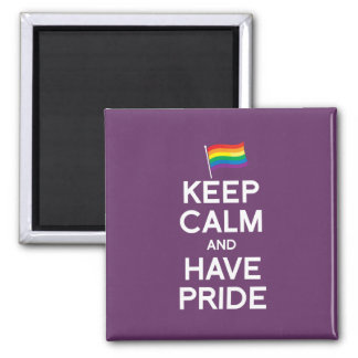 KEEP CALM AND HAVE PRIDE REFRIGERATOR MAGNETS