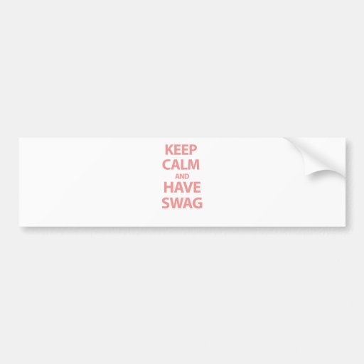 Keep Calm and Have Swag Bumper Sticker