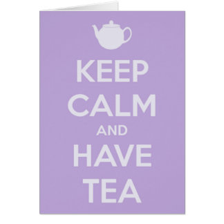 Keep Calm and Have Tea Greeting Card