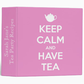 Keep Calm and Have Tea on Pretty Pink Binder
