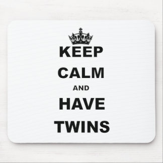 KEEP CALM AND HAVE TWINS MOUSE PAD