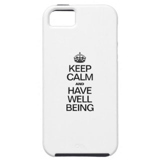 KEEP CALM AND HAVE WELL BEING iPhone 5 CASE