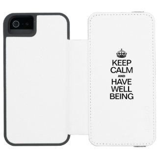 KEEP CALM AND HAVE WELL BEING INCIPIO WATSON™ iPhone 5 WALLET CASE