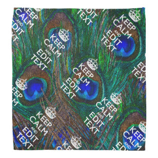 Keep Calm And Have Your Text on Peacock Feathers Bandana