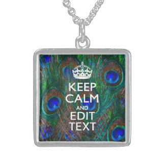 Keep Calm And Have Your Text on Peacock Feathers Sterling Silver Necklace