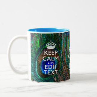 Keep Calm And Have Your Text on Peacock Feathers Two-Tone Coffee Mug