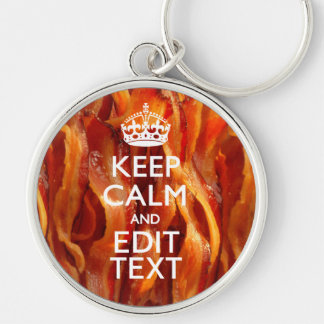 Keep Calm and Have Your Text on Sizzling Bacon Keychain