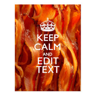 Keep Calm and Have Your Text on Sizzling Bacon Postcard