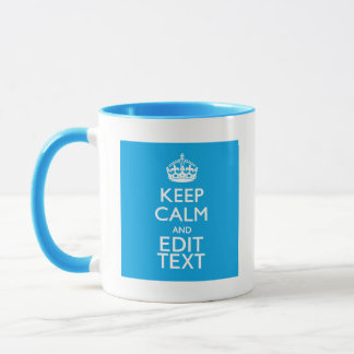 Keep Calm And Have Your Text on Sky Blue Accent Mug