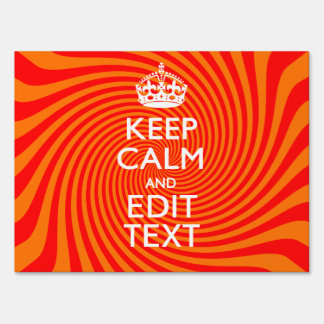 Keep Calm And Have Your Text Orange Swirl Sign