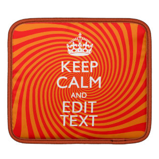 Keep Calm And Have Your Text Orange Swirl Sleeve For iPads