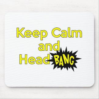 Keep Calm and Head Bang Mouse Pad