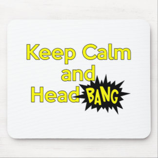 Keep Calm and Head Bang Mouse Pads