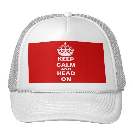 Keep Calm And Head On Trucker Hat
