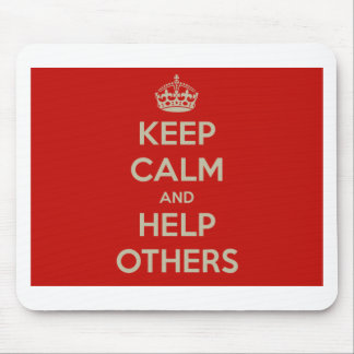 Keep Calm and Help Others Mouse Pad