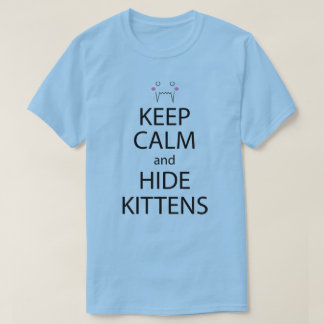 Keep Calm And Hide Kittens Anime Manga Shirt