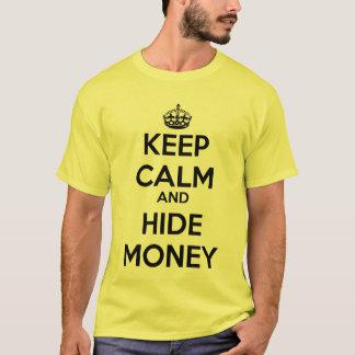 Keep Calm and Hide Money T-Shirt