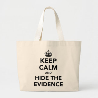 Keep Calm and Hide The Evidence Large Tote Bag