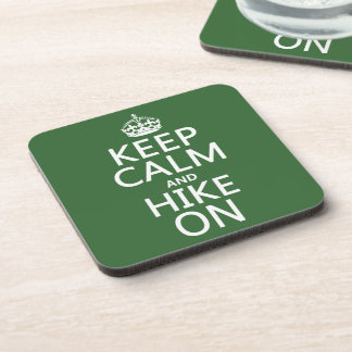 Keep Calm and Hike On (any background color) Coasters