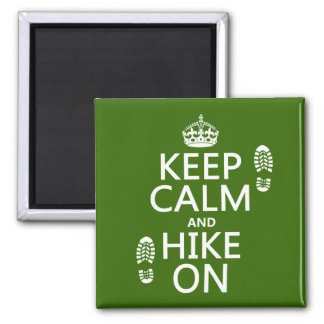 Keep Calm and Hike On (any background color) Magnet