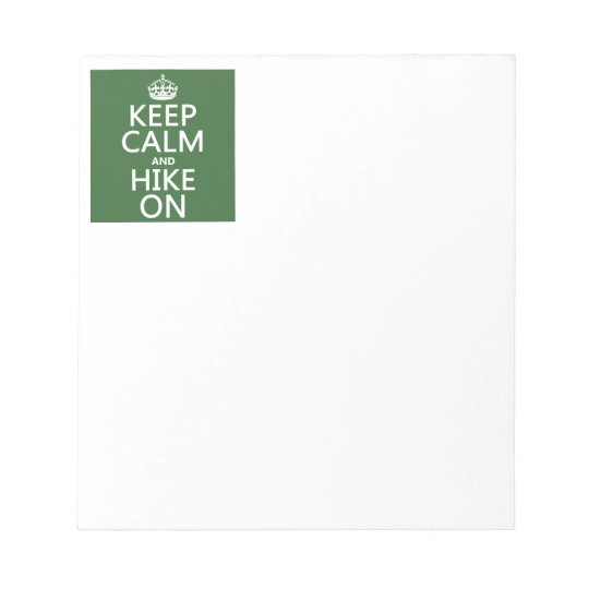 Keep Calm and Hike On (any background color) Notepad