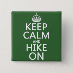 Square Button with Keep Calm and Hike On design