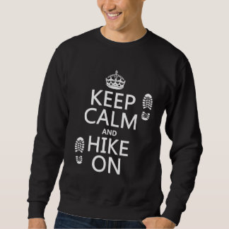 Keep Calm and Hike On (any background color) Sweatshirt