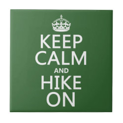 Small Ceremic Tile (4.25' x 4.25') with Keep Calm and Hike On design