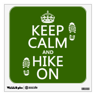 Keep Calm and Hike On (any background color) Wall Sticker
