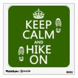 Keep Calm and Hike On (any background color) Wall Graphic