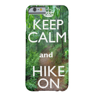 Keep Calm and Hike On Barely There iPhone 6 Case