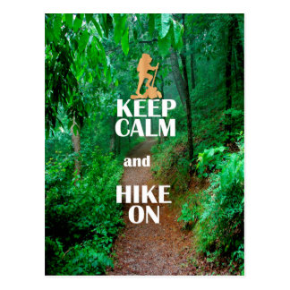 Keep Calm and Hike On Post Cards