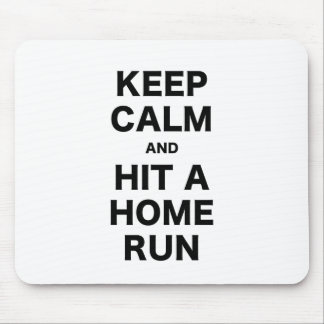 Keep Calm and Hit a Home Run Mouse Pad