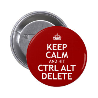 Keep Calm and Hit Ctrl Alt Delete Pinback Buttons