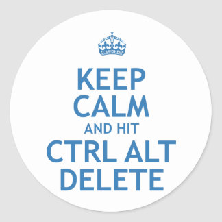 Keep Calm and Hit Ctrl Alt Delete Stickers