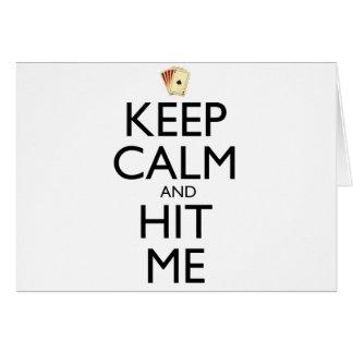 Keep Calm and Hit Me Card