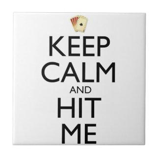 Keep Calm and Hit Me Tile
