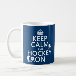Keep Calm and Hockey On (in any color) Coffee Mug