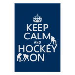 Keep Calm and Hockey On (in any color) Posters