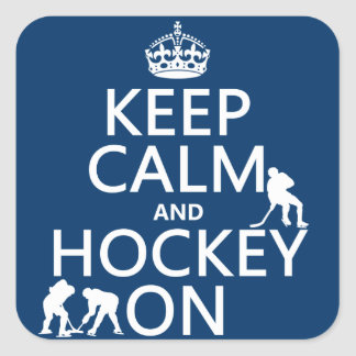 Keep Calm and Hockey On (in any color) Square Sticker