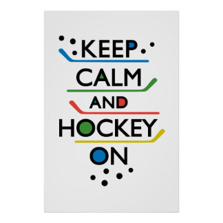 Keep Calm and Hockey On - white Posters