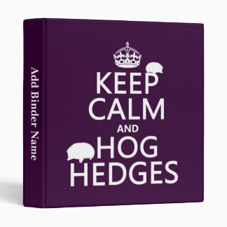 Keep Calm and Hog Hedges (Hedgehogs) (all colors) 3 Ring Binder