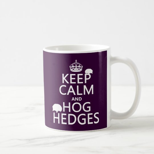 Keep Calm and Hog Hedges (Hedgehogs) (all colors) Coffee Mug
