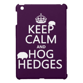 Keep Calm and Hog Hedges (Hedgehogs) (all colors) Cover For The iPad Mini