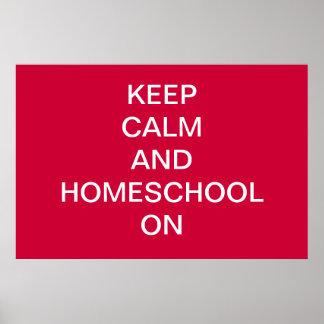 KEEP CALM AND HOMESCHOOL ON Print/ Poster