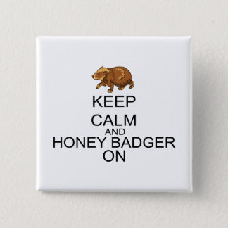 Keep Calm And Honey Badger On Button