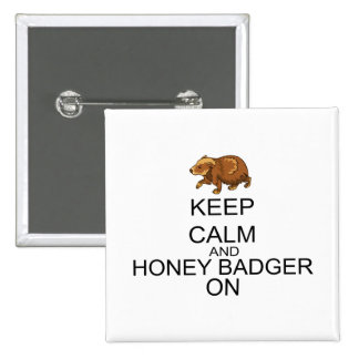 Keep Calm And Honey Badger On Buttons